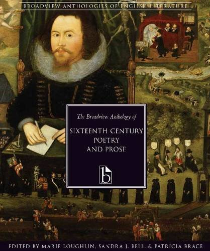 The Broadview Anthology of Sixteenth-Century Poetry and Prose (Broadview Anthologies of English Literature)