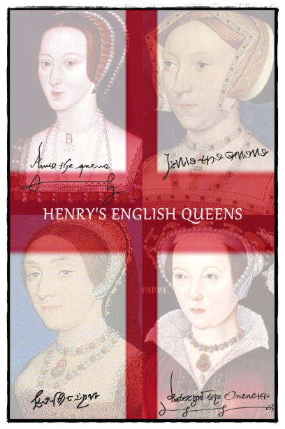 The English Queens of Henry VIII: Anne Boleyn, Jane Seymour, Katherine Howard, and Katherine Parr.