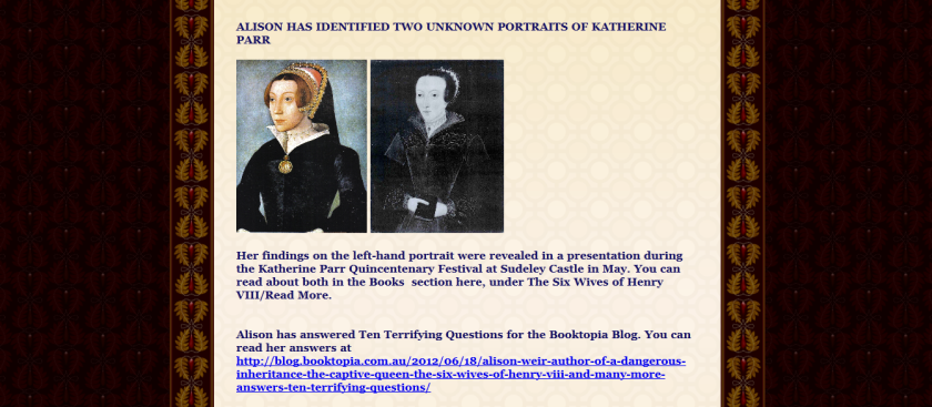"Alison Weir's website with the two portraits ""she found"" of Katherine Parr (2012)."