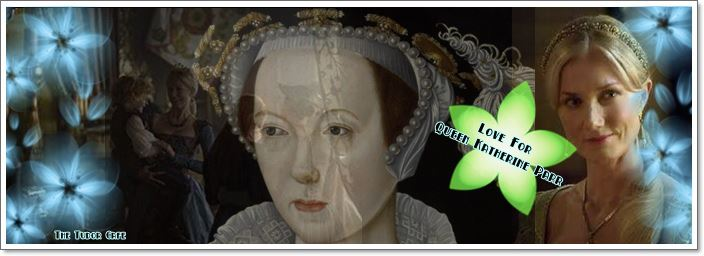 """""""Love for Queen Catherine Parr"""" -- Sophie Carter"""
